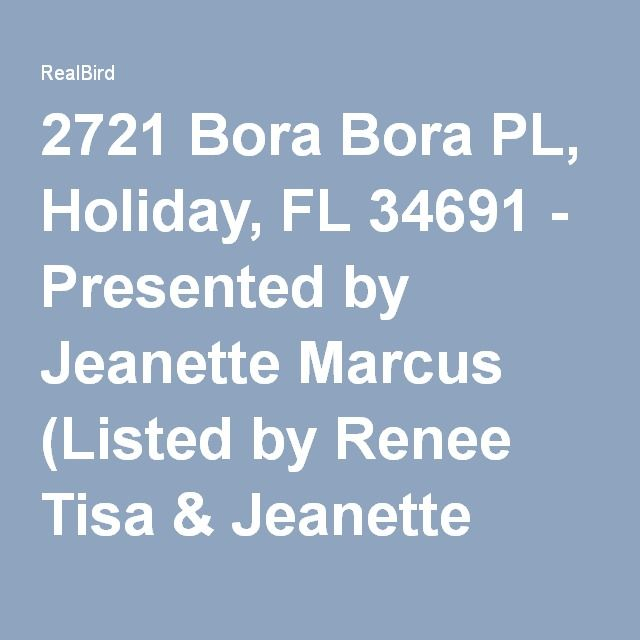 2721 Bora Bora PL, Holiday, FL 34691 - Presented by Jeanette Marcus (Listed by Renee Tisa & Jeanette Marcus)