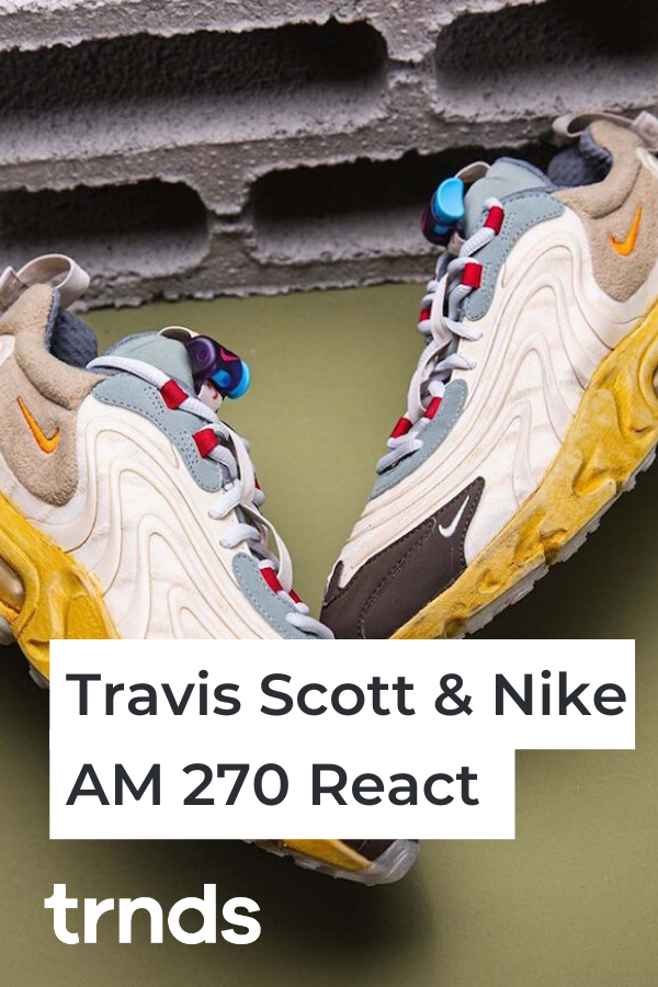Padre niebla tóxica Conmoción  Travis Scott x Nike Air Max 270 React: Full Look & Release Details -  Fashion Inspiration and Discovery | Air max 270, Nike air max, Air max