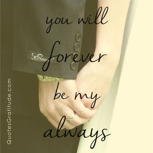 "Love And Marriage Quotes You Will Forever Be My Always"" #love #quote #wedding"
