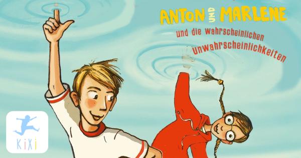 Anton und Marlene und die wahrscheinlichen Unwahrscheinlichkeiten – Kinderkino