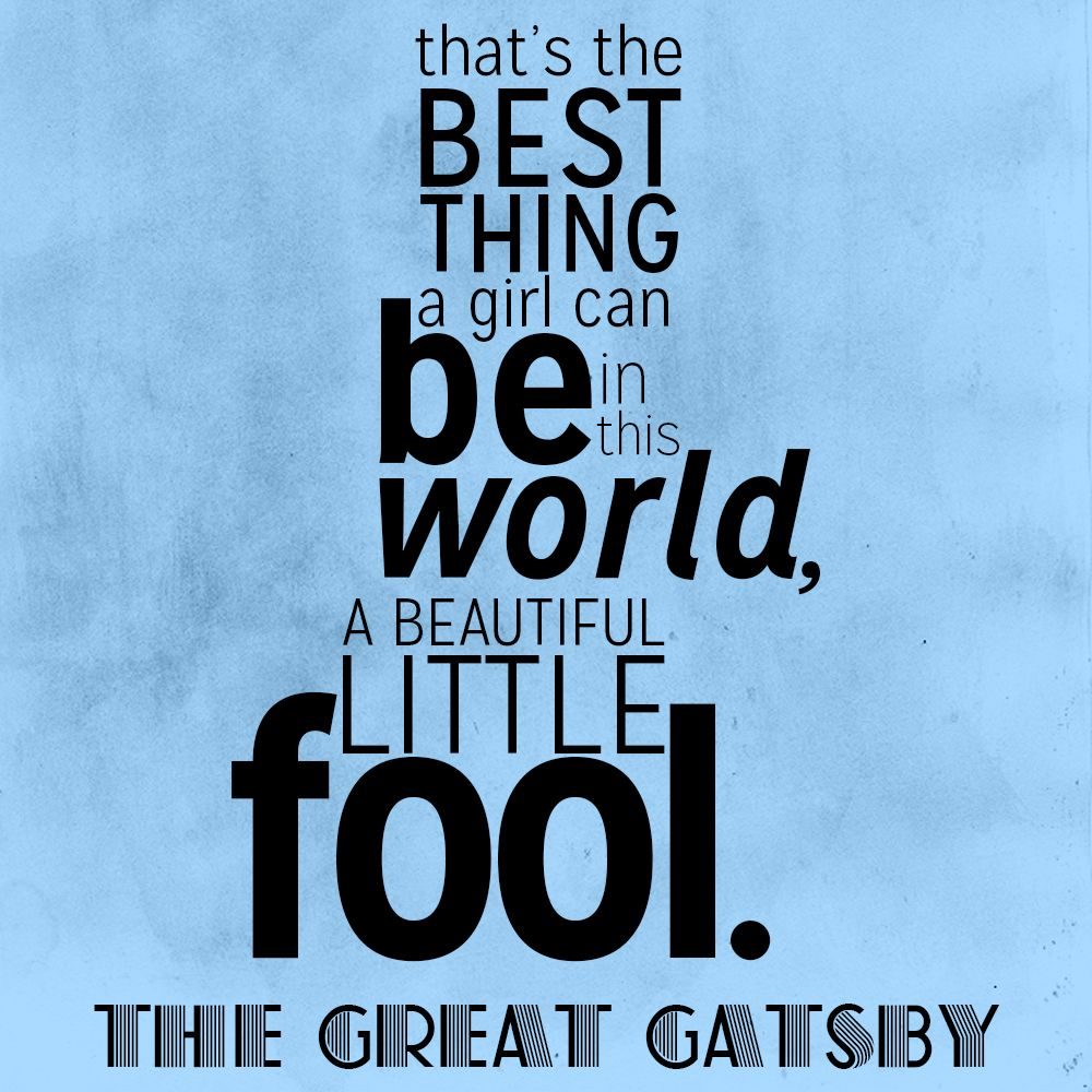 Quotes From The Great Gatsby The Great Gatsby Quotebeautiful Little Fool Quotes And