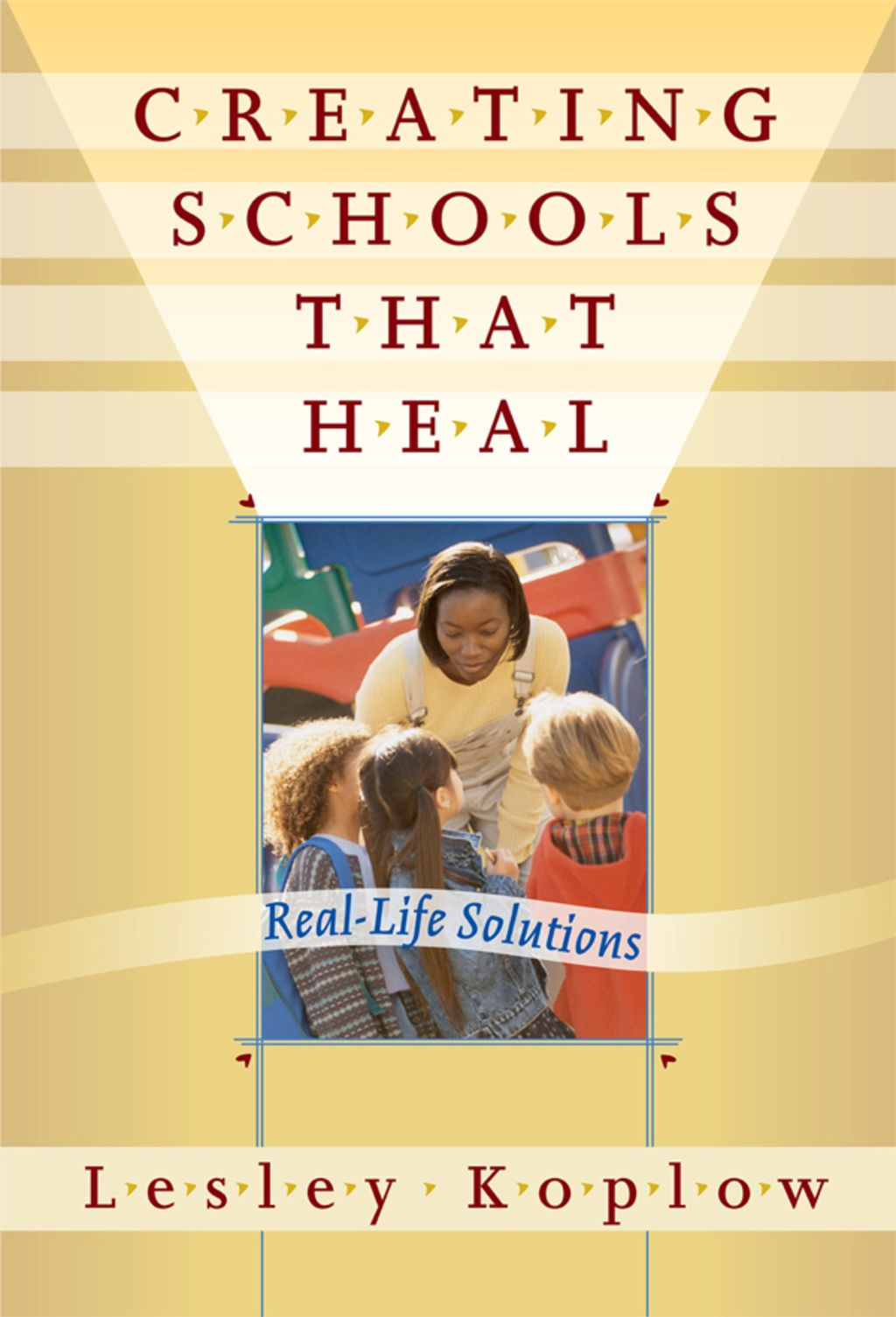 Creating Schools That Heal Real Life Solutions Ebook