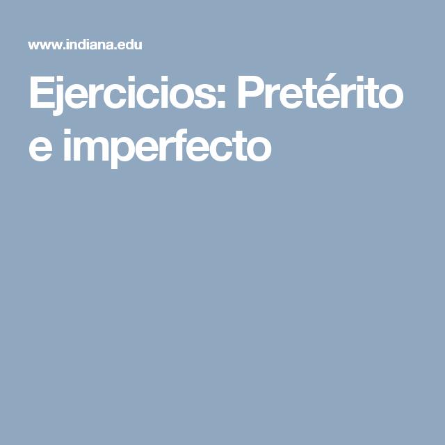 Ejercicios: Pretérito e imperfecto