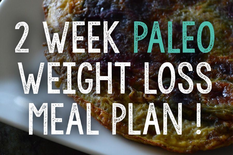 2 Week Paleo Meal Plan That Will Help You Lose Weight Fast ...