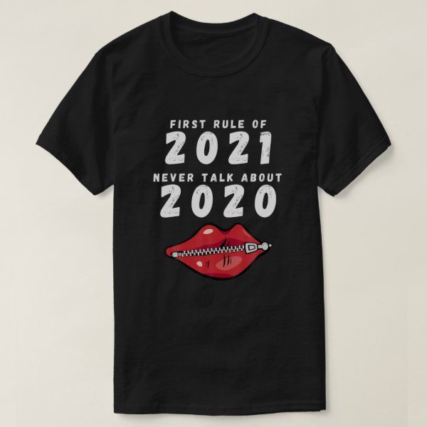 First Rule In 2021 Never Talk About 2020 New Years