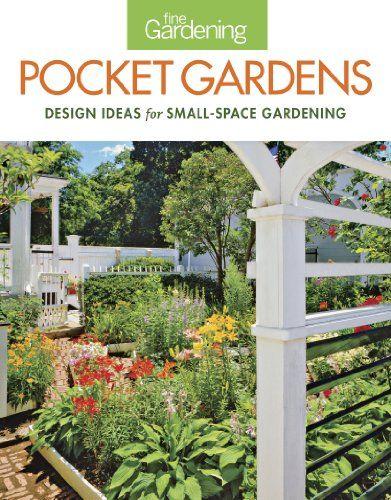 Fine Gardening Pocket Gardens Design Ideas For Smallspace Gardening Read More Reviews Of The Produc Pocket Garden Small Space Gardening Small Garden Design