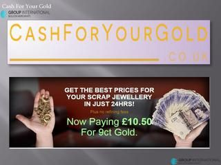 Sell your precious metals gold, silver, platinum and palladium at cash for your gold  How do you get the best cash for gold? Well you have to sell your gold for cash at www.cashforyourgold.co.uk to receive the best market rates available. For any unwanted gold that you would like to exchange for cash then visit the site and find out today what you can earn. Many of us have old bits of gold lying around and in recent times of high gold prices it has never been a better time to sell your gold.