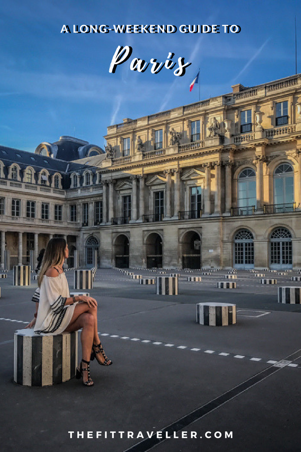 What To See In Paris In 4 Days The Perfect Long Weekend Guide To Paris 4 Days In Paris Best Places To Travel Paris