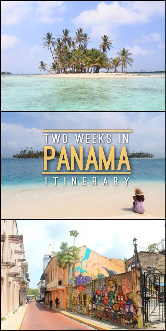 Planning To Visit Panama From The Best Beaches San Blas Islands Bocas Del