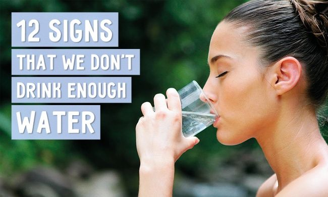 12important signs that wedon't drink enough water