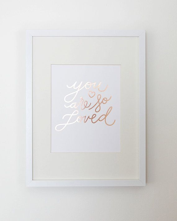 Rose Gold Wall Decor Classy You Are So Loved Foilstamped In Rose Gold Foil On 110 Cotton Decorating Inspiration
