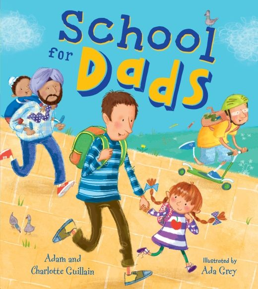 School for Dads by Adam & Charlotte Guillain & Ada Grey - Story Snug