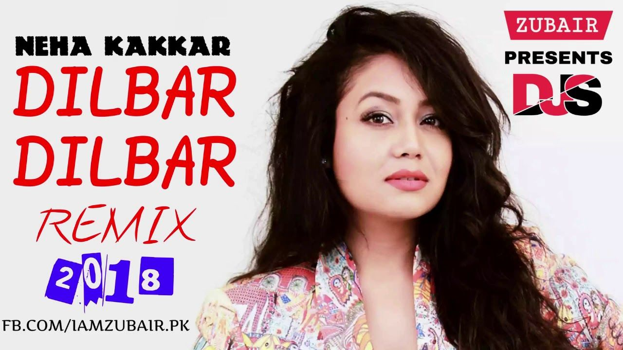 Dilbar Dilbar Remix 2018 | Neha Kakkar | DJ Sagar Kanker