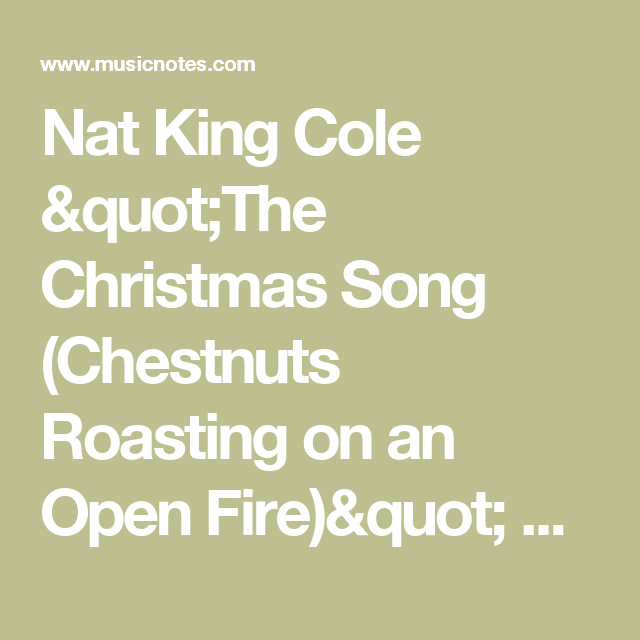 """Nat King Cole """"The Christmas Song (Chestnuts Roasting on an Open Fire)"""" Sheet Music in C Major ..."""