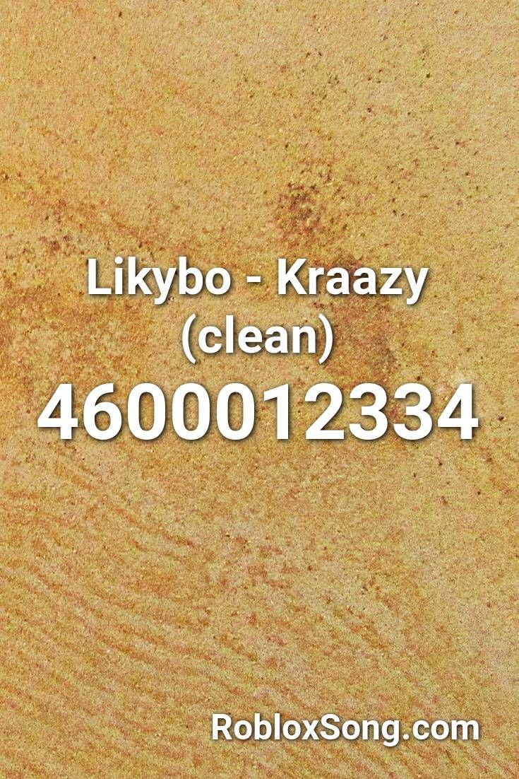 Likybo - Kraazy (clean) Roblox ID - Roblox Music Codes in ...
