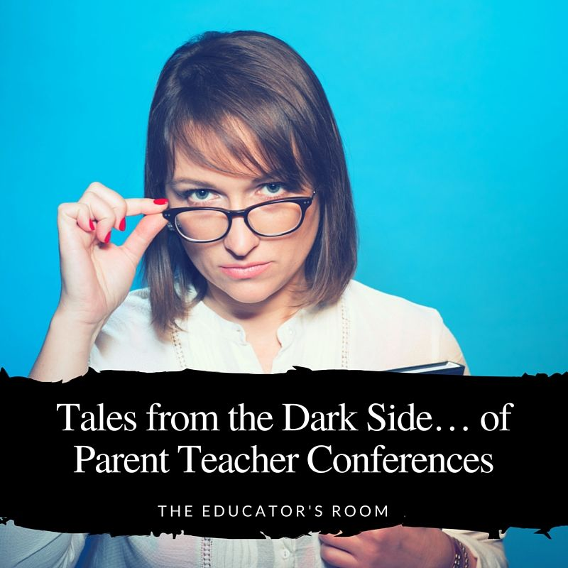 Tales from the Dark Side… of Parent Teacher Conferences ...