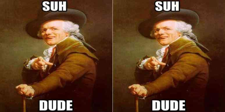 What Does Suh Mean A Simple Guide To The Slang Internet Term Everyone S Using Memes Internet Memes Ermahgerd Girl