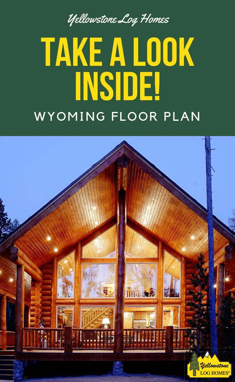 Inside The Wyoming Floor Plan Floor Plans Log Cabin Floor Plans