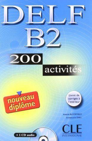 Niveau dipl/ôme 200 activit/és corrig/és DELF B2