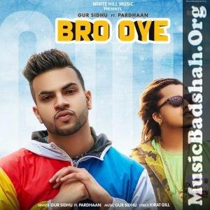 Singer Gur Sidhu Pardhaan Download Links For Punjabi Pop Bro Oye Mp3 Songs Songs Name 128 Kbps 320 Kbps 01 Bro Oye Download Downloa Mp3 Song Songs Pop Mp3