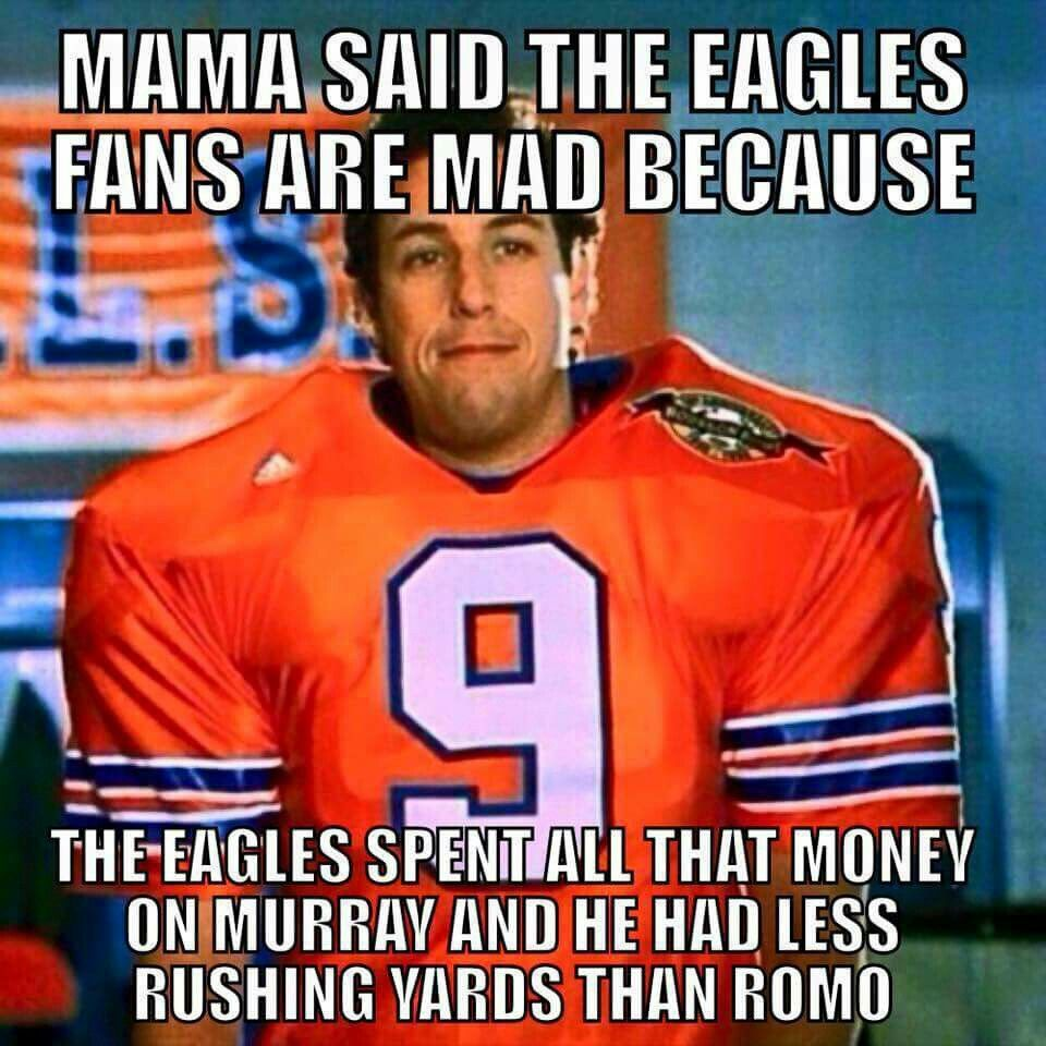 f88cfb1dd5f796a72bf89fd9bc4af023 mama said the eagles fans are mad are you ready for some