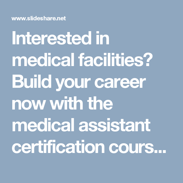 Interested In Medical Facilities? Build Your Career Now