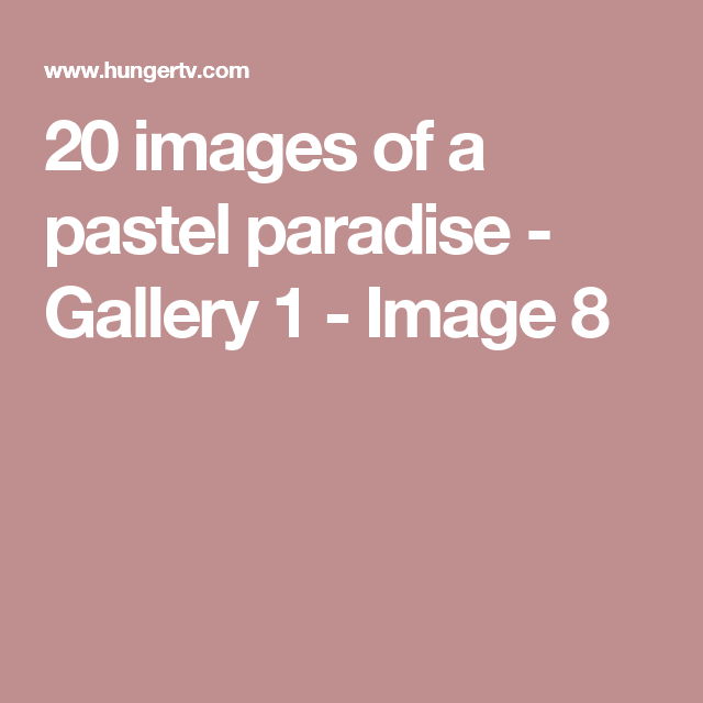 20 images of a pastel paradise - Gallery 1 - Image 8