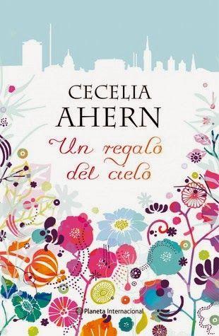 Un regalo del cielo (Cecelia Ahern) @ Historias Imaginarias