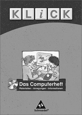 Klick Das Computerheft Lehrermaterialien Schroedel