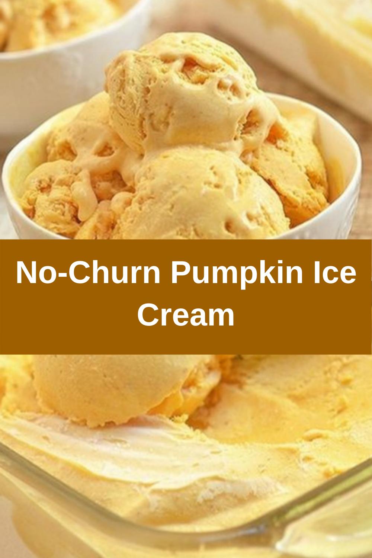 No Churn Pumpkin Ice Cream In 2020 Pumpkin Ice Cream Ice Cream Pumpkin