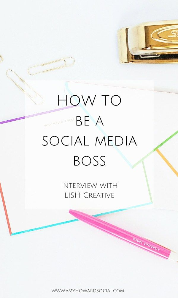 Want to learn How to be a Social Media Boss? Take a look at this interview with LISH Creative and find out her social media tips + blogging secrets!