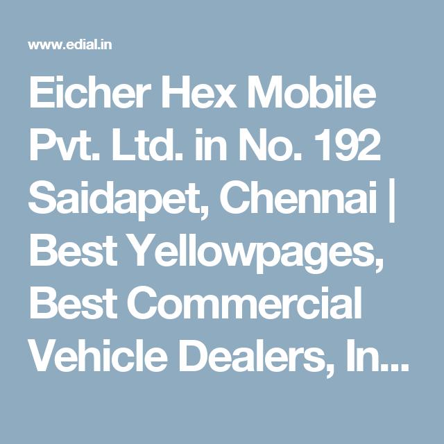 Eicher Hex Mobile Pvt  Ltd  in No  192 Saidapet, Chennai   Best