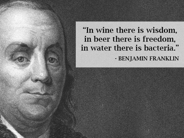 Ben Franklin Wise Man Ben Franklin Quotes Beer Benjamin Franklin Beer Quotes