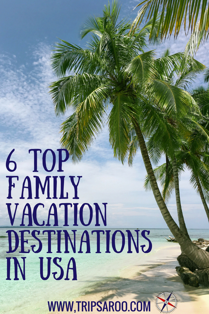 Top 6 Best Family Vacation Destinations In USA   2018   Family