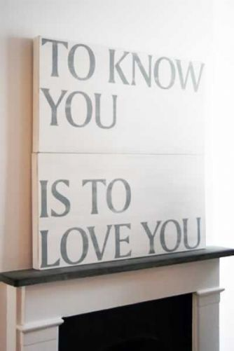 To Know You  Is To Love You - Vintaged Sign