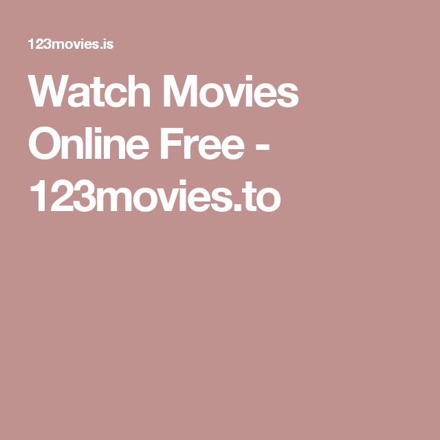 Watch Movies Online Free - 123movies to | Watch | Movies to