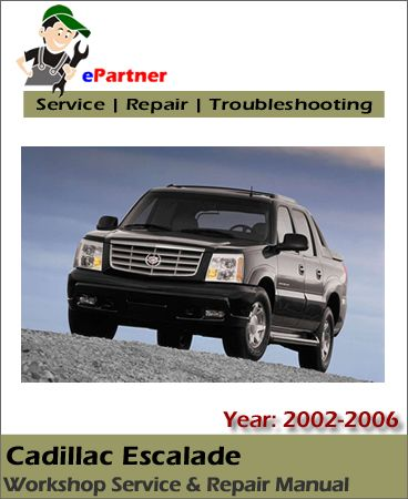 cadillac escalade service repair manual 2002 2006 cadillac service rh pinterest com 2004 cadillac escalade repair manual 2002 cadillac escalade owners manual