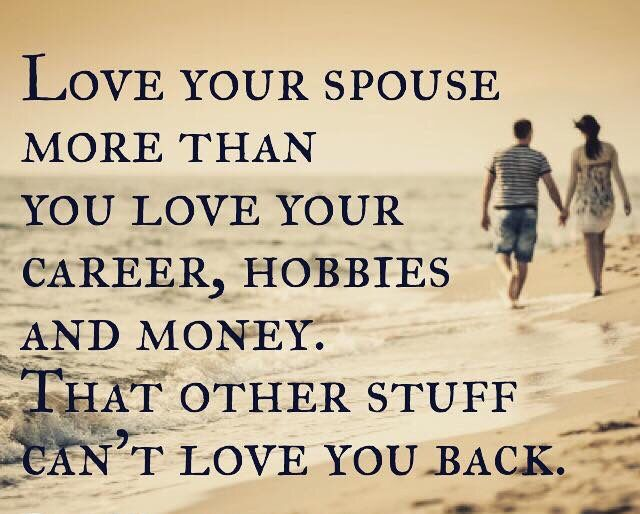 Love Your Spouse More Than The Materialistic Things Love And