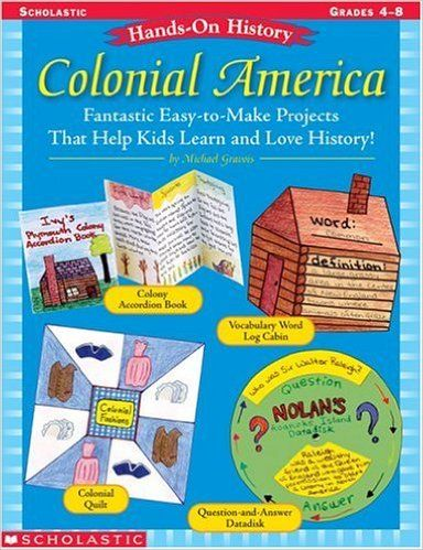 Amazon.com: Hands-On History: Colonial America: Fantastic Easy-to-Make Projects That Help Kids Learn and Love History! (0078073587162): Michael Gravois: Books