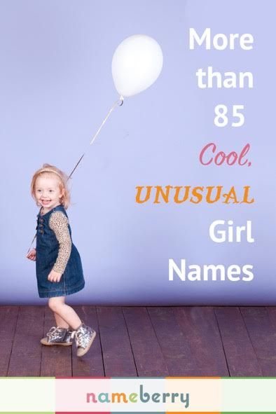 These are the best cool, unusual baby names for girls! | Name game