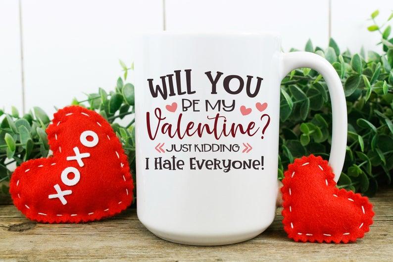Anti Valentine S Day Gift Coffee Mug Funny Anti Valentin S Will You Be My Valentine In 2020 Valentines Mugs Coffee Valentines Anti Valentines Day