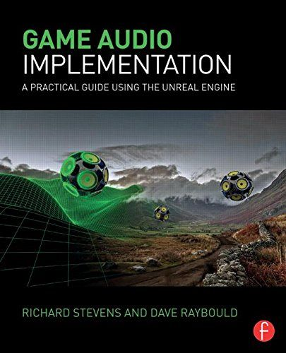 Game audio implementation a practical guide using the unreal game audio implementation a practical guide using the unreal engine pdf download e book malvernweather Images