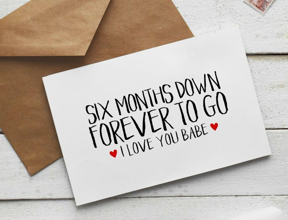 6 Months Anniversary Card Six Months Down Forever To Go An005 6 Month Anniversary Anniversary Cards 6 Month Anniversary Boyfriend