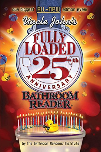 Uncle John S Fully Loaded 25th Anniversary Bathroom Reader Uncle