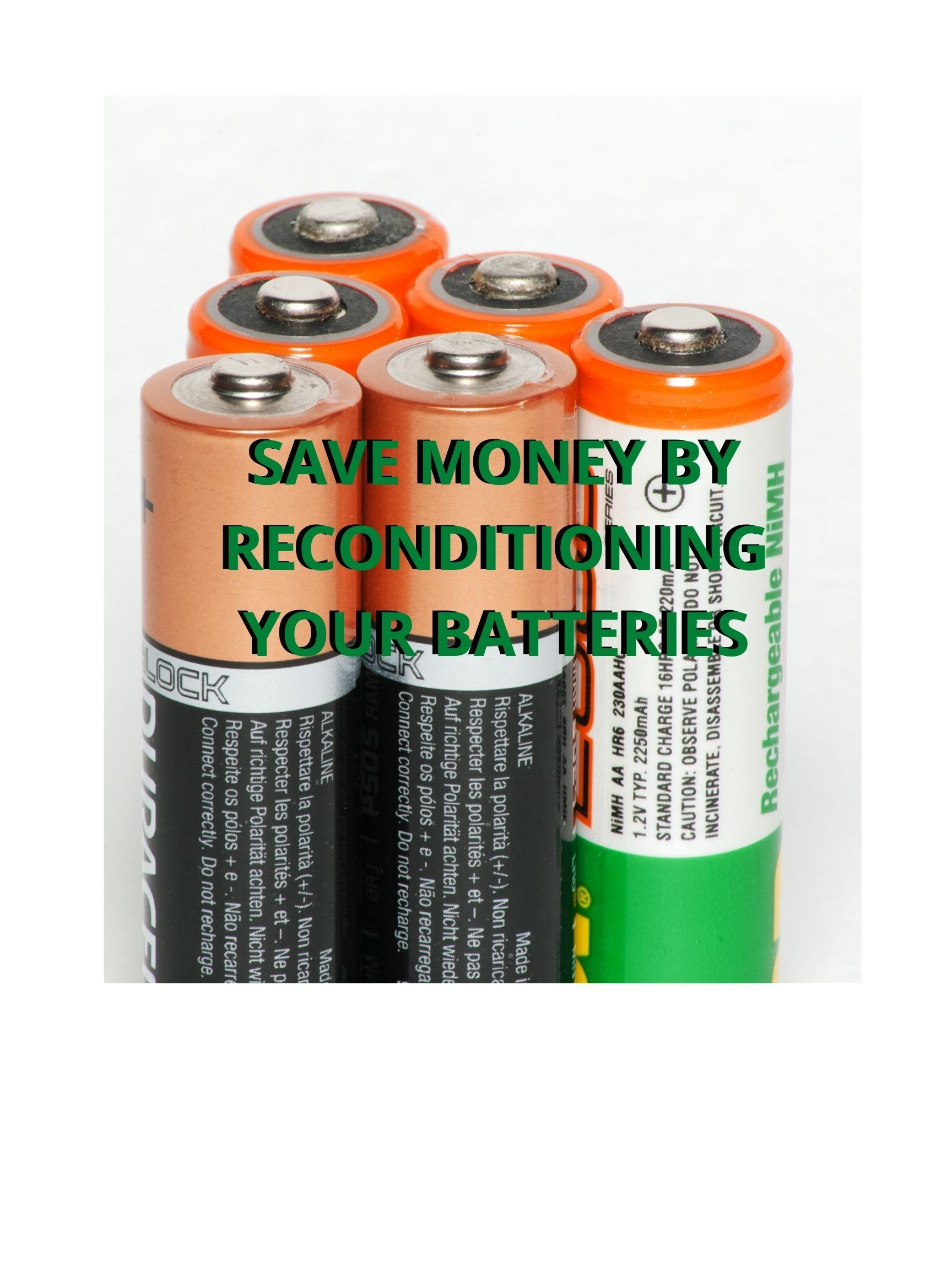 Batteries And Reconditioning Saving Money Batteries Money