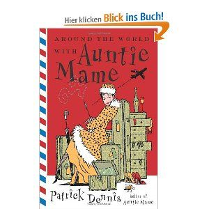 Patrick Dennis: Around the World With Auntie Mame