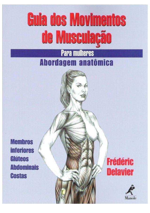 Guia dos movimentos de musculação para mulheres frédéric delavier ...