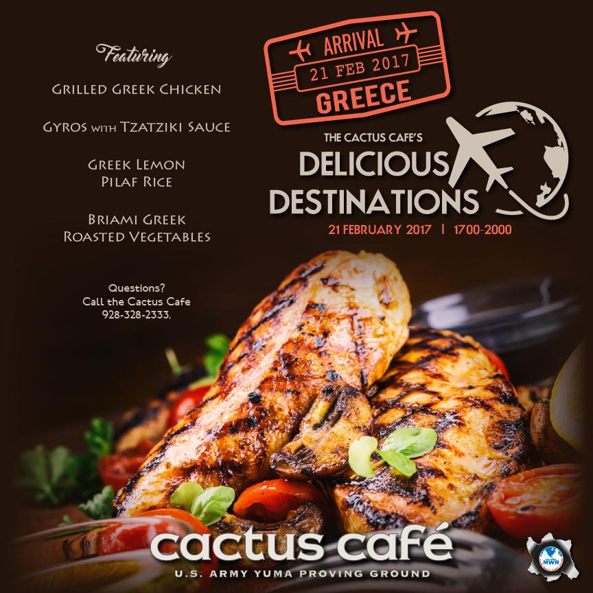 Delicious Destinations:  Greece 21 February 2017  1700-2000 Cactus Cafe  Questions?  Call 928-328-2333