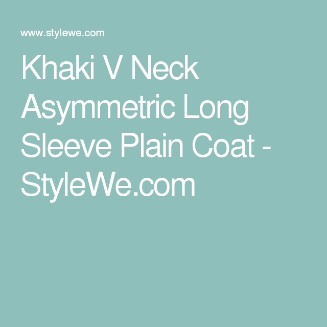 Khaki V Neck Asymmetric Long Sleeve Plain Coat - StyleWe.com