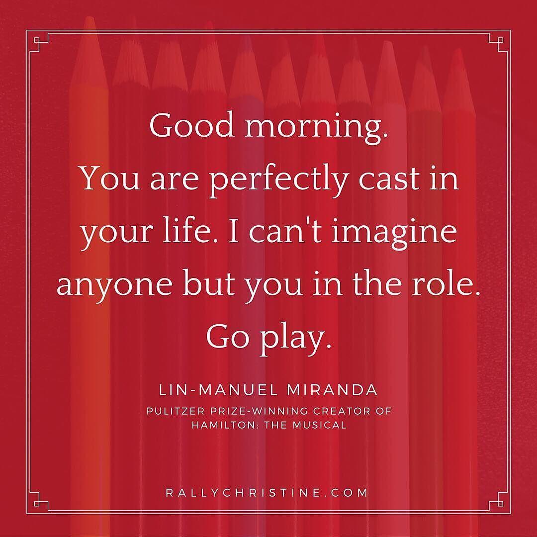 Good Morning Lin Manuel Miranda … Theatre quotes